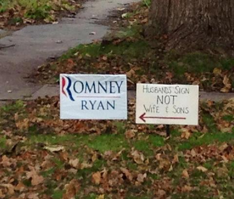 Romney / Ryan Yard Sign: For Husbands, Not Wives or Sons